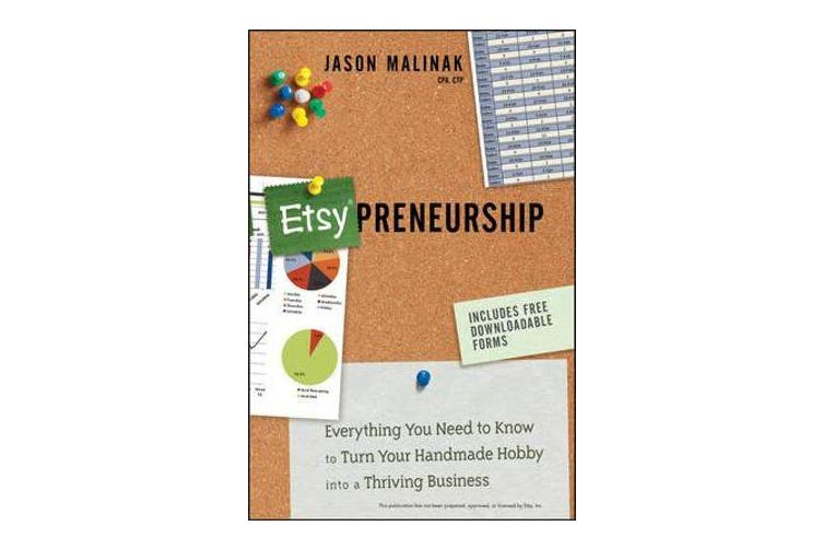 Etsy-preneurship - Everything You Need to Know to Turn Your Handmade Hobby into a Thriving Business