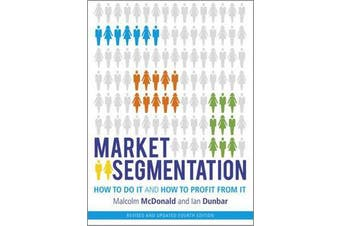 Market Segmentation - How to Do It and How to Profit from It