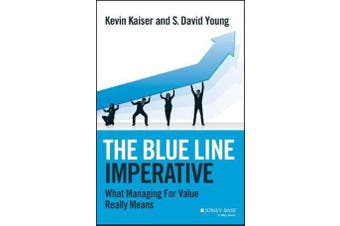The Blue Line Imperative - What Managing for Value Really Means
