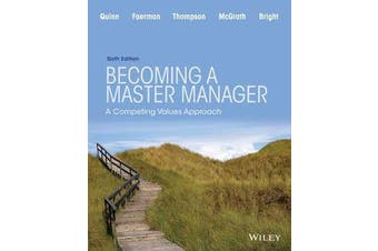 Becoming a Master Manager - A Competing Values Approach