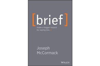 Brief - Make a Bigger Impact by Saying Less
