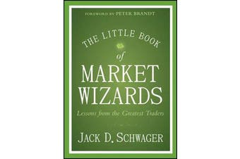The Little Book of Market Wizards - Lessons from the Greatest Traders