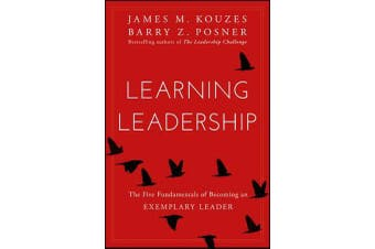 Learning Leadership - The Five Fundamentals of Becoming an Exemplary Leader