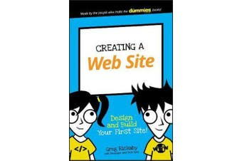 Creating a Web Site - Design and Build Your First Site!