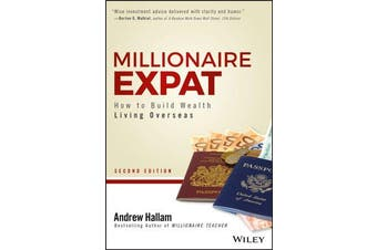Millionaire Expat - How To Build Wealth Living Overseas
