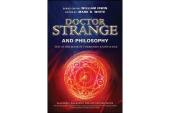 Doctor Strange and Philosophy - The Other Book of Forbidden Knowledge