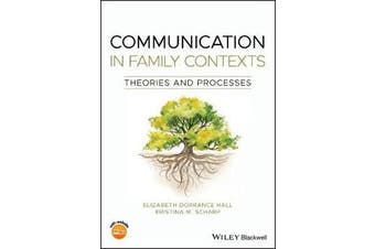 Communication in Family Contexts - Theories and Processes