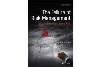The Failure of Risk Management - Why It's Broken and How to Fix It