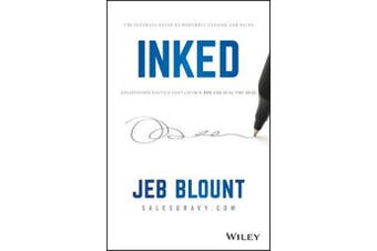 Inked - The Ultimate Guide to Powerful Closing and Sales Negotiation Tactics that Unlock YES and Seal the Deal