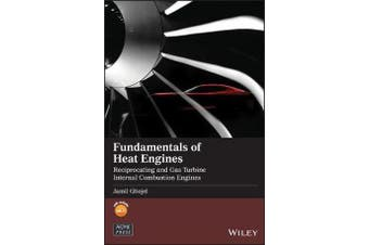 Fundamentals of Heat Engines - Reciprocating and Gas Turbine Internal Combustion Engines
