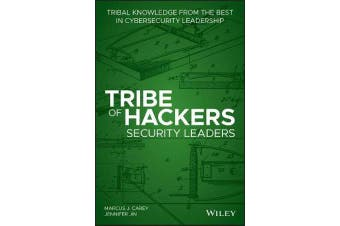 Tribe of Hackers Security Leaders - Tribal Knowledge from the Best in Cybersecurity Leadership
