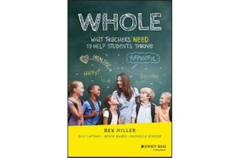 Whole - What Teachers Need to Help Students Thrive