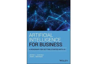 Artificial Intelligence for Business - A Roadmap for Getting Started with AI