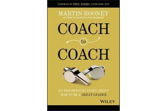 Coach to Coach - An Empowering Story About How to Be a Great Leader