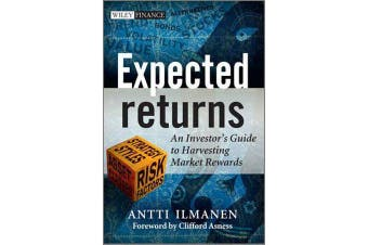 Expected Returns - An Investor's Guide to Harvesting Market Rewards