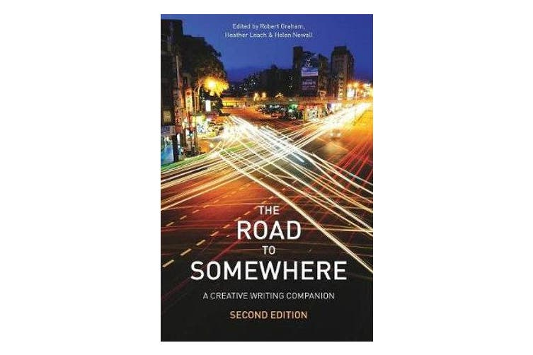 The Road to Somewhere - A Creative Writing Companion