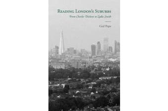 Reading London's Suburbs - From Charles Dickens to Zadie Smith
