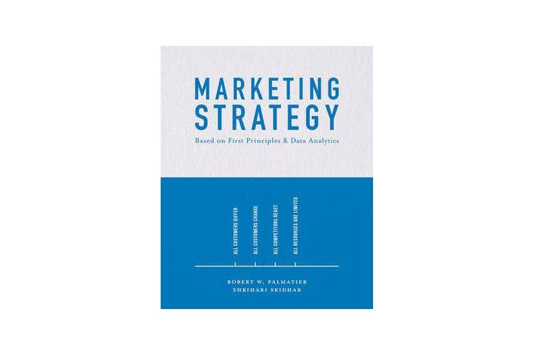 Marketing Strategy - Based on First Principles and Data Analytics