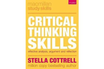 Critical Thinking Skills - Effective Analysis, Argument and Reflection