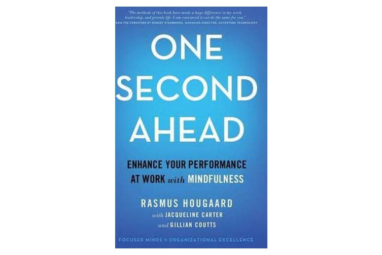 One Second Ahead - Enhance Your Performance at Work with Mindfulness