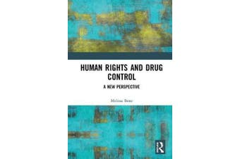 Human Rights and Drug Control - A New Perspective
