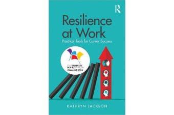 Resilience at Work - Practical Tools for Career Success