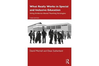 What Really Works in Special and Inclusive Education - Using Evidence-Based Teaching Strategies