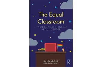 The Equal Classroom - Life-Changing Thinking About Gender