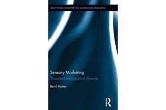 Sensory Marketing - Theoretical and Empirical Grounds