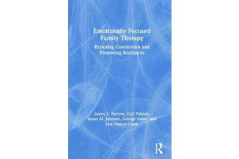 Emotionally Focused Family Therapy - Restoring Connection and Promoting Resilience
