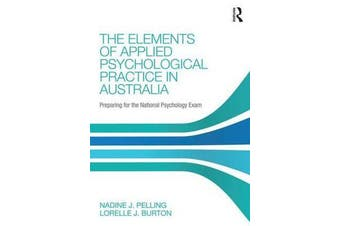 The Elements of Applied Psychological Practice in Australia - Preparing for the National Psychology Examination
