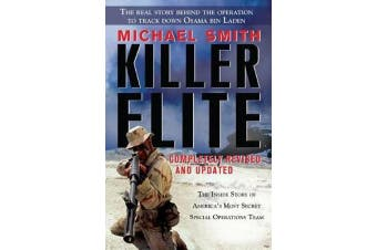 Killer Elite - Completely Revised and Updated: The Inside Story of America's Most Secret Special Operations Team