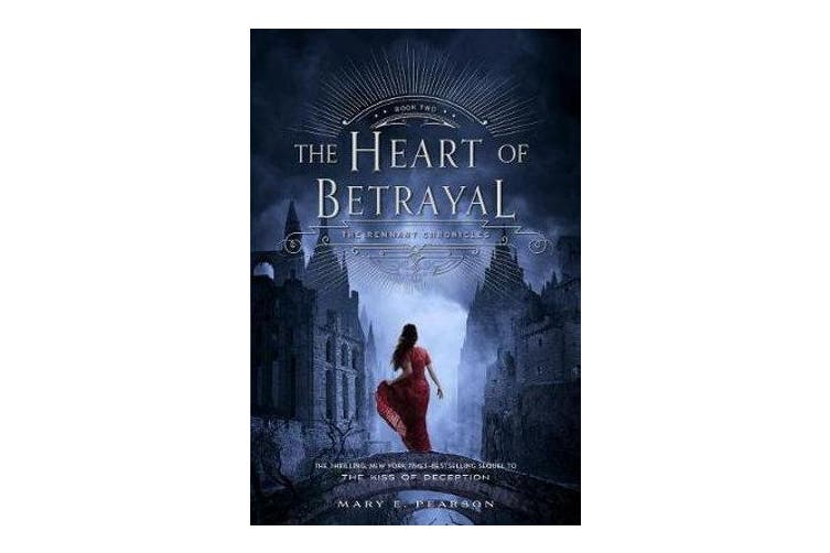 The Heart of Betrayal - The Remnant Chronicles, Book Two