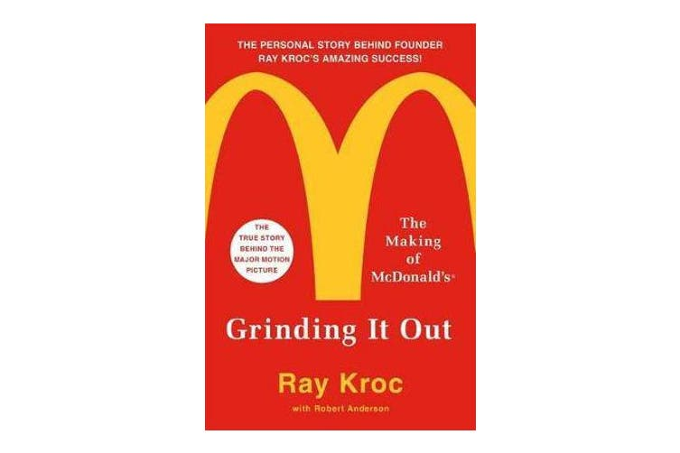Grinding it out - The Making of Mcdonalds