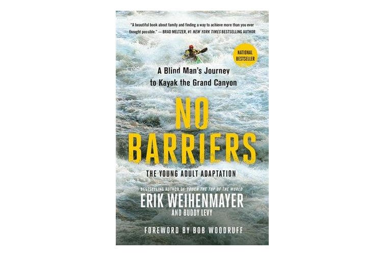 No Barriers (the Young Adult Adaptation) - A Blind Man's Journey to Kayak the Grand Canyon
