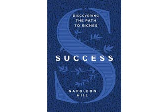 Success - Discovering the Path to Riches