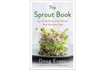 The Sprout Book - Tap into the Power of the Planet's Most Nutritious Food
