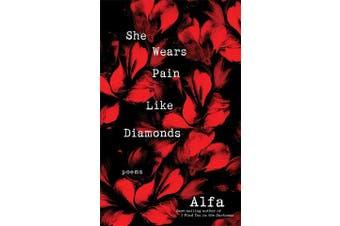 She Wears Pain Like Diamonds - Poems