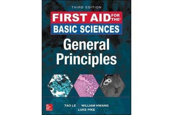 First Aid for the Basic Sciences - General Principles, Third Edition