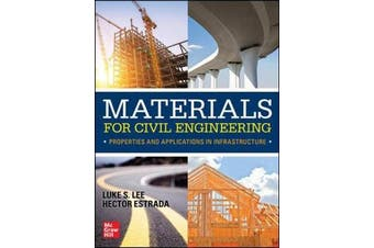 Materials for Civil Engineering - Properties and Applications in Infrastructure