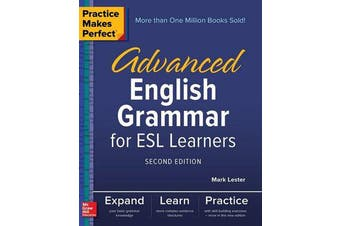Practice Makes Perfect - Advanced English Grammar for ESL Learners, Second Edition