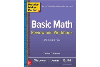 Practice Makes Perfect Basic Math Review and Workbook, Second Edition