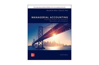 ISE Managerial Accounting - Creating Value in a Dynamic Business Environment