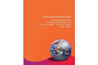 Environmental Science: Pearson New International Edition - Toward a Sustainable Future