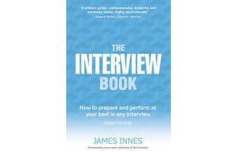 The Interview Book - How to prepare and perform at your best in any interview