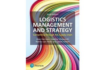Logistics Management and Strategy - Competing through the Supply Chain