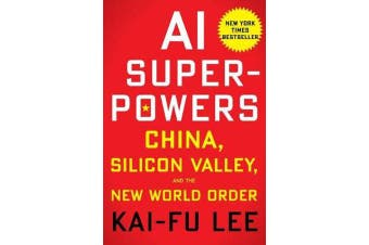 AI Superpowers - China, Silicon Valley, and the New World Order