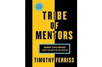 Tribe of Mentors - Short Life Advice from the Best in the World