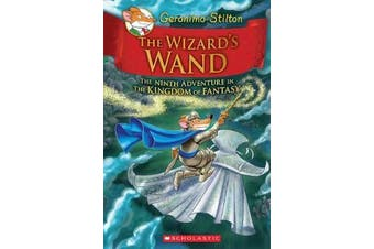 Geronimo Stilton and the Kingdom of Fantasy - #9 Wizard's Wand