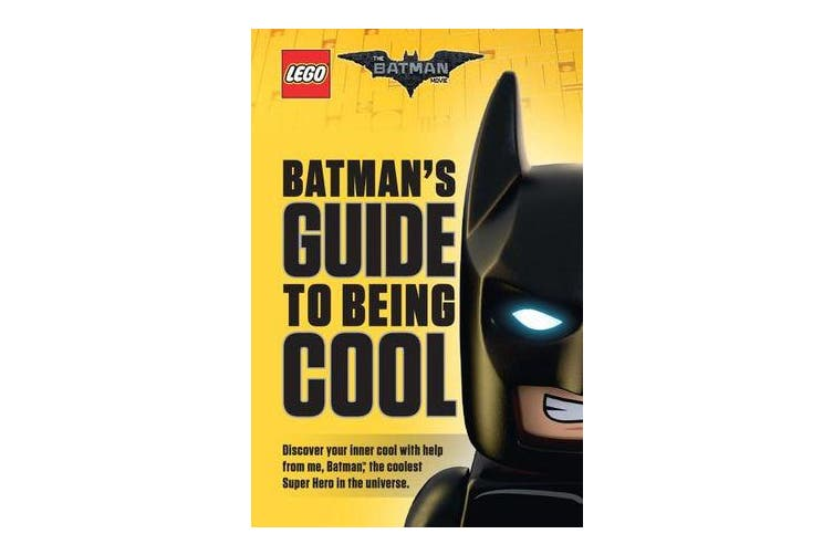 LEGO - The Batman Movie: Batman's Guide to Being Cool